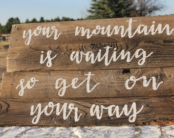 Your mountain is waiting so get on your way: Home Decor Reclaimed Barn Wood Sign