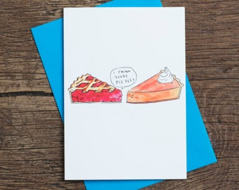 I Think You're Piefect - Greetings Card - Humour - Pie - Pun - Food