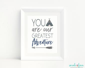 Greatest Adventure, You Are Our Greatest Adventure, Nursery Decor, Nursery Wall Art, Baby Shower Gift, Teepee, Printable, Instant Download