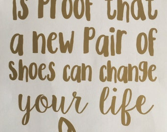 Shoes Can Change Your Life Decal