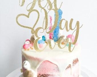 Best Day Ever Cake Topper • Wedding Cake Topper • Custom Cake Topper • Engagement Cake Topper • Anniversary Topper • Glitter Cake Topper