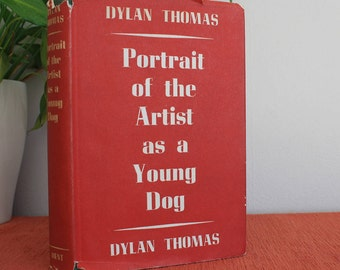 Dylan Thomas - Portrait of the Artist as a Young Dog 1950's vintage hardback book Dent London