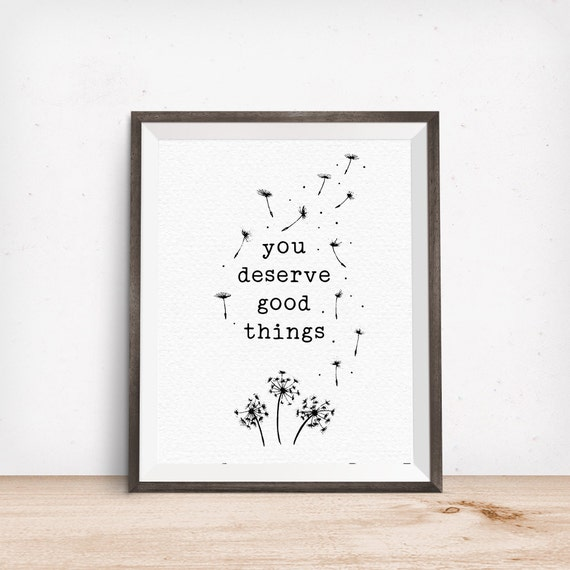 Printable Art, You Deserve Good Things, Affirmation, Dandelion Wish, Inspirational Quote, Motivational, Digital Download, Quote Printables
