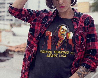 You're Tearing Me Apart Shirt inspired by  The Room Movie / The Room Shirt / Tommy Wiseau / The Room Quotes / The Room T Shirt / Cult Movie