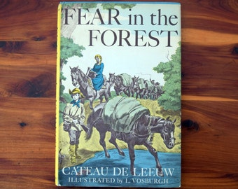 Fear in the Forest/Cateau de Leeuw/Leonard Vosburgh/Weekly Reader Children's Book Club/Children's Hardcover Chapter Book, with Illustrations