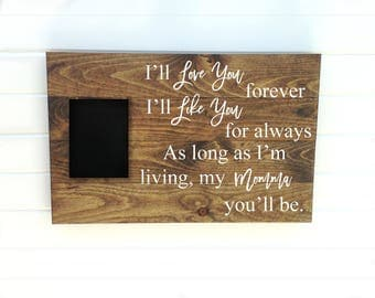 Love You Forever - Like You For Always - I'll Love You Forever - Love Forever Sign - I'll Like You For - Signs for Mom - Mom Sign - Mom Gift