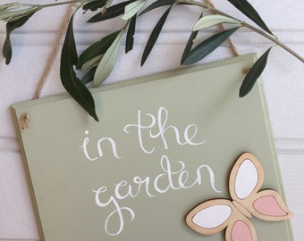 In the Garden hand painted wooden sign with butterfly detail, customised sign, garden sign, door sign