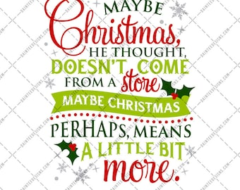 Maybe Christmas - SVG Vector DXF EPS Digital Cut File Cutting Silhouette Cricut Grinch Christmas Cute Sign He Thought Decor Winter Gift Xmas