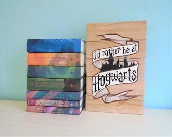 Harry Potter Inspired I'd Rather Be at Hogwarts Rustic Wood Sign//Pallet//Wizard//Dumbledore//Fantastic Beasts//Magic