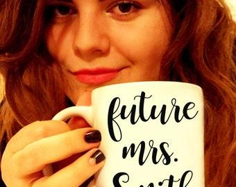 FUTURE MRS Mug. Coffee Mug, Tea mug. ENGAGEMENT mug. Engagement Gift for Her - Bride to Be Gift. Proposal Gift. Engaged Gift Engagement Mug