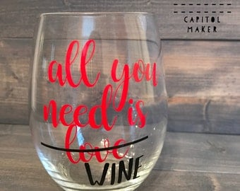 Stemless wine glass All You Need Is Love Anti-Valentine's Day