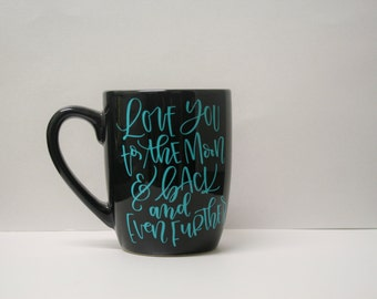 I love you to the moon and back and even further, love you to the moon and back mug, cute coffee mug, cute Christmas gift, moon and back mug