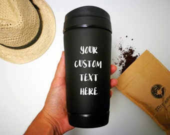 travel mug, custom text, insulated, personalised, coffee cup, tea mug, travel cup, unique, coffee love, personalized, mug, gift, tumbler