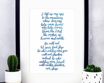 I Lift Up My Eyes To The Mountains Print -  Psalm 121:1-4 Print - Home Decor - Christian Print - Inspirational Quotes - Christian Gifts