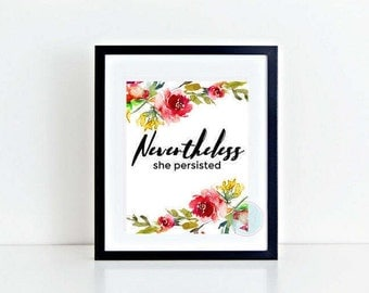 PRINTABLE ART Nevertheless She Persisted Watercolour Floral Flower Wall Art Feminist Gift  Feminist Art  Feminist Print  Gift For Feminist