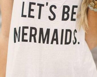 Let's Be Mermaids Tank! (Color Optional)