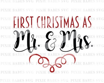 First Christmas As Mr And Mrs SVG, Holiday SVG, Christmas svg, Newlywed Christmas, Winter svg, SVG cutting files, Cricut svg, Silhouette svg
