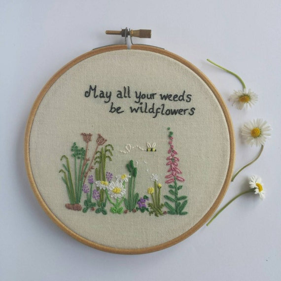 Hand embroidery wildflowers hoop quote may all your