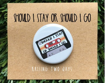 Should I Stay Or Should I Go Pin - The Clash, Cassette, Stranger Things, Eleven, Horror, Hawkins, The Upside Down, Netflix, Button or Magnet