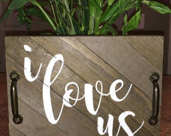 Wood Sign, I Love Us, Home Decor, Wall Decor