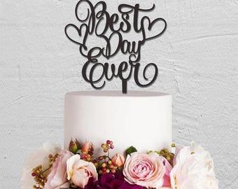 Best Day Ever Cake Topper,Wedding Cake Topper,Custom Cake Topper,Rustic Cake Topper,Personalized Cake Topper,Phrase Cake Topper