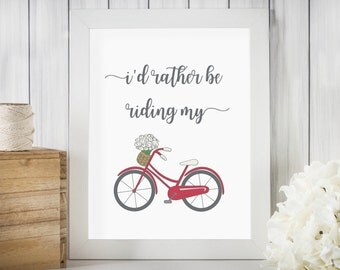 I'd rather be riding my bike instant download printable art sign
