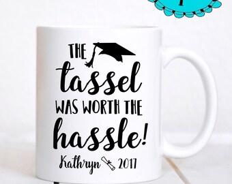 The Tassel was Worth the Hassle Mug, Graduation Gift, Graduation Mug, Gift for Graduate, Class of 2017, Gift for Student, Dorm Decor, Coffee