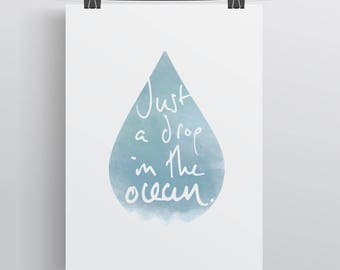 Just A Drop In The Ocean. Wall Art Print. Outdoors, Adventures, Inspiration, Seaside, Ocean Gifts