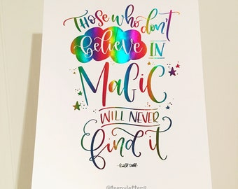 Those who don't believe in magic will never find it | Hand lettered foiled print | Roald Dahl | Children's nursery | frameable print