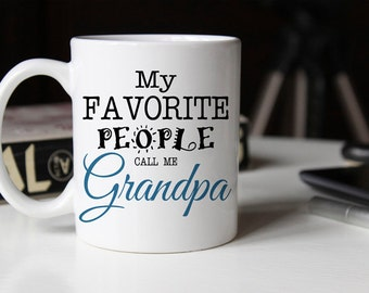 My favorite people call me Grandpa, Gift for Dad, Dad Gift, Fathers day gift, Mug for dad, Father gift, New Grandpa, Coffee Mug, AAA_001