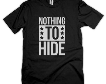 Funny T-Shirt For a friend Nothing to hide gift for brother or boyfriend Punny and smart geeky clever T Shirt