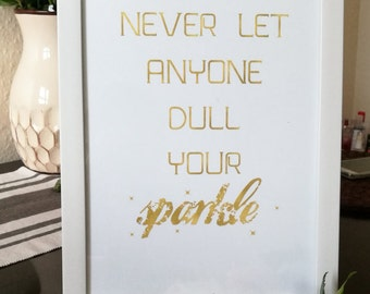 Home Decor, Wall Art, Office Art, Wall Decor, Inspirational Quote, Paper Print, Never Let Anyone Dull Your Sparkle, A4 Print