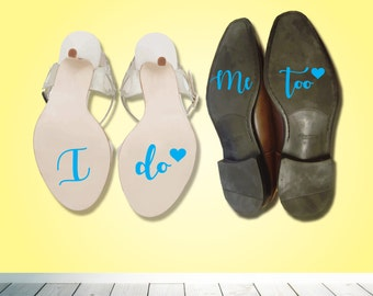 I do Me too wedding shoe heel sticker - Bride Groom decal - something blue - Wedding day - Bride - Groom - Gift