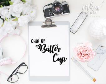 Chin Up Buttercup   Inspirational Quote   Printable Art   Office Décor   Apartment Décor   Dorm Décor   Typography Art Print   Girl Boss