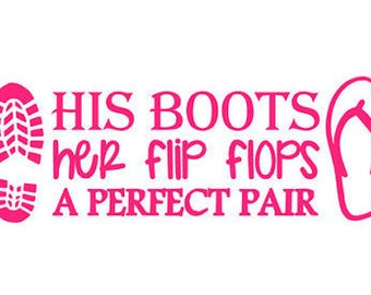 His Boots, her flip flops, a perfect pair Decal