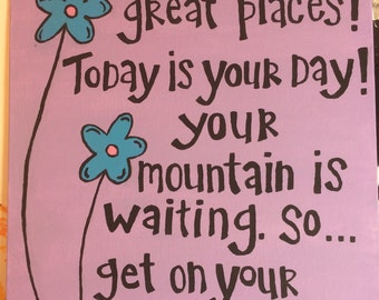 Dr. Suess Canvas / Today Is Your Day Painting / Oh, The Places You'll Go Poster / Graduation Gift