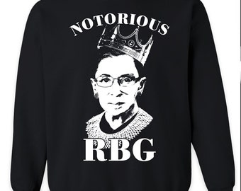 Ruth Bader Ginsburg Shirt Sweatshirt Notorious RBG Shirt Crewneck - Feminist Shirt - Womens Right - Tumblr Shirt Hipster Shirt Trendy Shirt