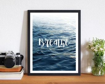 Breathe, Calming Poster, Inspiration