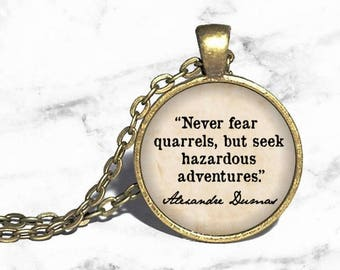 The Three Musketeers, 'Never fear quarrels, but hazardous adventures seek,' Alexandre Dumas Necklace, Reader Writer Teacher Gift