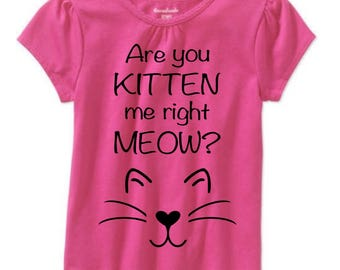 Are You Kitten Me Right Now Kids Tee