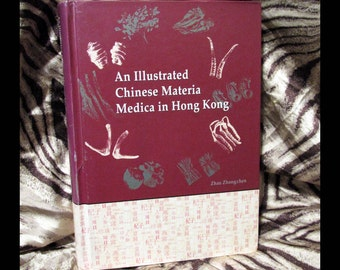 An Illustrated CHINESE MATERIA MEDICA in Hong Kong | by Zhongzhen Zhao | Baptist University of Hong Kong ©2004 | Chinese Herbal Reference