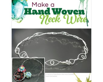 TUTORIAL: Hand Woven Neck Wire Design (Wire-Wrapped Necklace Instructions)