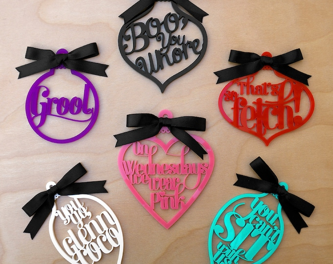 Featured listing image: Mean Girls Ornament Set - Set of 6 - Mean Girls Movie Quote -  Laser Cut Acrylic Ornaments