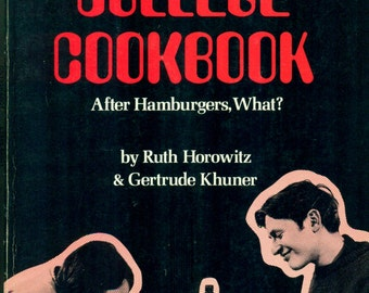 THE COLLEGE COOKBOOK After Hamburgers, What? 1968 Ruth Horowitz Gertrude Khuner