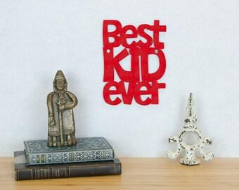 Best Kid Ever Sign, Sign For Kids Room, Children's Bedroom Sign, Sign For Kids Room, Pre Teen Wood Sign