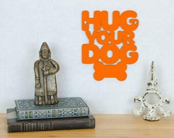 Fathers Day Dog Gift, Hug Your Dog Sign, I love Dogs Sign, Dog Wood Sign, Dog Lover Sign, Gift For Dog Lovers, Dog Lovers Gift