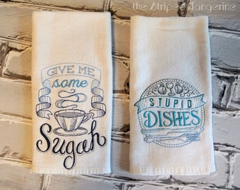 Spice It Up Embroidered Kitchen Towels, Set of 2 Give Me Some Sugah & Stupid Dishes, Blue