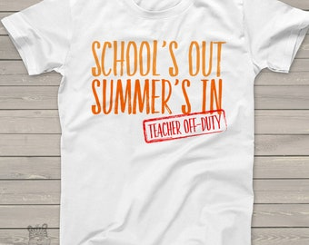 Teacher shirt school's out summer's in off duty crew neck or vneck shirt - great gift for a special teacher MSCL-017
