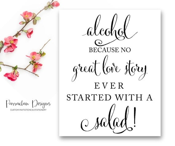Alcohol Sign | Alcohol Because No Great Story Started With Salad | Wedding Sign, FS10