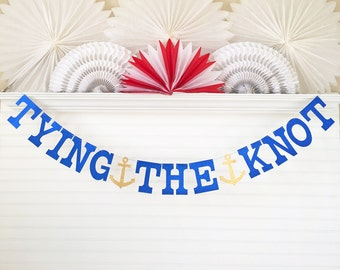 Glitter Tying the Knot Banner - 5 inch Letters with Anchor - Nautical Bachelorette Party Banner Wedding Shower Garland Anchor Decor Banner